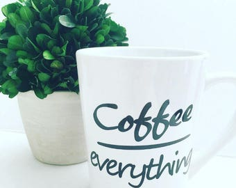 "Coffee mug, ""Coffe-over-Everything"", statement, mug"