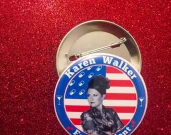 Karen Walker for president pin