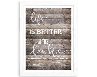 Life is Better at the Lake, Printable File, Instant Digital Download, 8x10