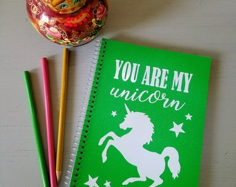 You Are My Unicorn Notebook - unicorn journal, unicorn notepad, quirky gifts
