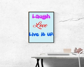 Laugh, Love, and Live It Up Digital Print 8x10
