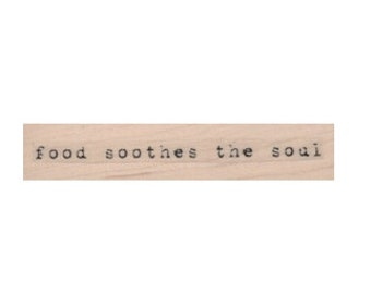 Quote rubber stamp Food soothes the soul stamps stamping no 20012