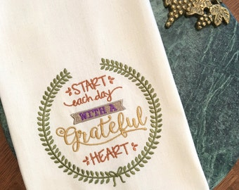 READY TO SHIP:  Last Minute Gift. Start Each Day With A Grateful Heart Embroidered Cotton Dishtowel. Hostess Gift. Clearance Sale