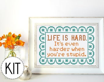 Funny Cross Stitch Kit Life is Hard When You're Stupid John Wayne Quote