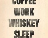 Kaffee Arbeit Whiskey Schlaf
