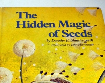 The Hidden Magic of Seeds Vintage Children's Book Dorothy E. Shuttlesworth