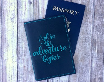 And so the adventure begins Passport Cover - Passport Case - wanderlust gifts - Faux leather Passport Holder - Travel Gift