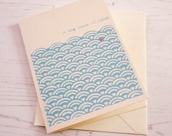 A big wave of LOVE. Hand printed greeting card.