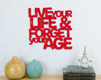 Live Your Life And Forget Your Age Sign, Growing Old Sign, Wood Text Wall Art, Motivational Sign, Wood Quote Sign, Famous Quote Sign