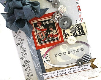 shabby greeting card-YOU and ME- the road is always shorter with a friend by your side card