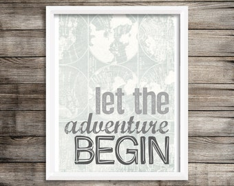 Let The Adventure Begin quote, Map Poster Nursery Wall Art 12x16 printable instant download