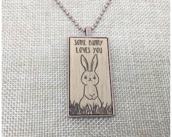 Some Bunny Loves You - Easter Bunny Necklace - Easter Basket Gift - Laser Engraved Necklace - Basket Stuffer - Personalized Gift