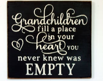 Grandchildren fill a place inside your heart you never knew was empty wood sign