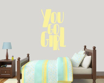 You Go Girl - Nursery and Kids Room Playroom Wall Decals
