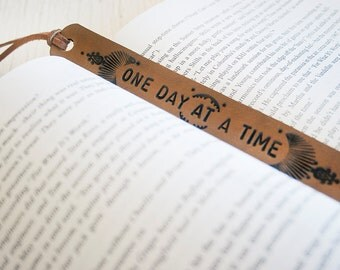 Leather bookmark -  One Day at a Time - inspirational - motivational - reading - book gifts - handmade - Mesa Dreams