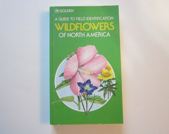 vintage book - GOLDEN - A Guide to Field Identification - WILDFLOWERS of North America - circa 1984