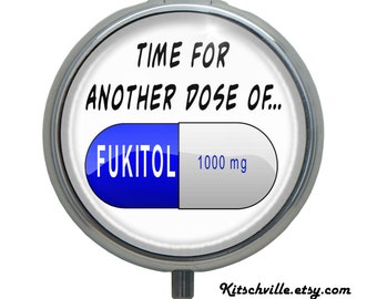 Funny FUKITOL Medication Pill Case or Mini Stash Box
