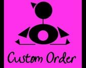 Custom Order for Ian