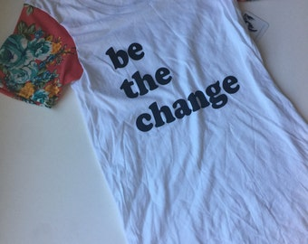 Be the change tea with peach floral sleeves ready to ship