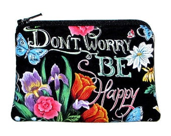 Small Zipper Pouch - Don't Worry Be Happy Flowers - Coin Change Purse