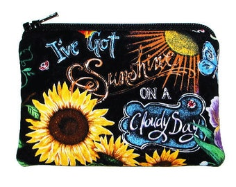 Small Zipper Pouch - I've Got Sunshine on a Cloudy Day Sunflowers - Coin Change Purse