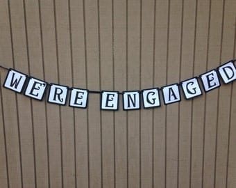 We're Engaged Banner - Engagement Decorations