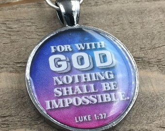 For With God Nothing Shall Be Impossible - Luke 1:37 Keychain - Gunmetal