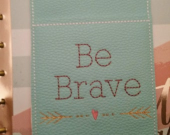 Be Brave Aqua Pen Holder Planner Accessories Journal Accessories Notebook Pen Case Beautifully Embroidered MAMBI Happy Planner Band