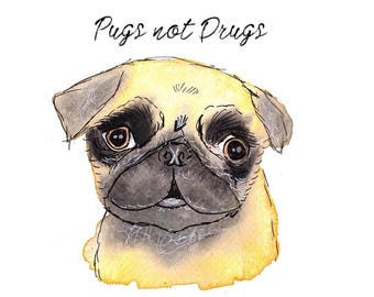 pugs not drugs art - pug birthday gift - funny pug prints - cute pug drawing - pug home decor - funny dog print - pug lover gifts - quote
