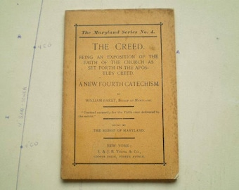 The Creed, A New Fourth Catechism - 1896 - by William Paret - Anglican - Episcopal - Christian - The Maryland Series No. 4