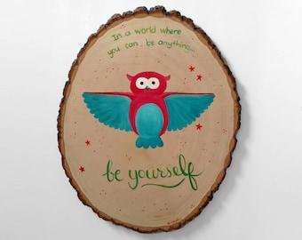 Be Yourself - Owl Original Art on Wood Slice
