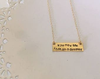 You May Say That I'm A Dreamer Necklace | Gold Bar Necklace | Stamped Gold Bar Necklace | Customized Necklace | John Lennon | Custom Jewelry