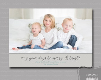 Custom - Photo - Christmas Card - May Your Days Be Merry and Bright, Photo Card, Holiday Photo Card - (JPEG Digital File) - You Print