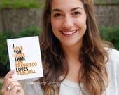 Easter SALE San Francisco Baseball Card, I Love You More Than San Francisco Loves Baseball, A2 size, Sports Gift for Him