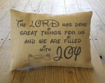 Psalm 126 Disney style burlap Pillow, Filled with Joy, Shabby Chic, INSERT INCLUDED