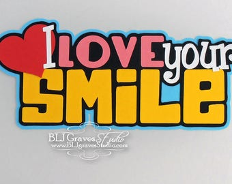 Premade Paper Piece Title Die Cut for Scrapbook Page Love Your Smile Handmade 30