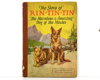 Rin tin tin, German Shepherd, Book, The Story of Rin-Tin-Tin The Marvelous & Amazing Dog of the Movies, 1927, collectible, movie memorabilia
