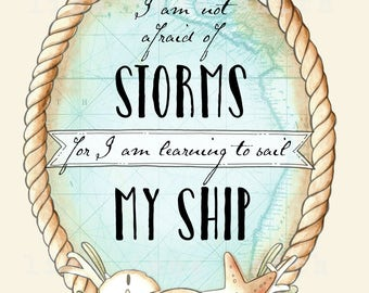 Nautical print - coastal wall art - I am not afraid of storms - 8x10 vertical art print