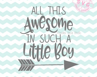 All this Awesome in such a little boy SVG Vector File, Little Boys quote svg, Nursery SVG cricut, Vinyl Cutter art, boys quote svg -tds255