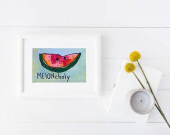 MELONcholy   cute fruit   watermelon   artwork   pun   home decor   kitchen decor   adorable sad print