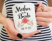 Mother of the Bride Mug, Wedding mug, Mother of the Bride, Mother of the Groom, Mother of the Bride Gift, Wedding gift for Mom, Custom Mug