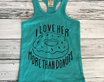 SALE 6m I Love Her More Than Donuts Razer Back Tanks- | Adventurous | Girl Clothes | Boy Clothes | Kids Shirts | Toddler shirts