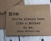 Mom, you've always been like a mother to me, Funny mothers day cards, mother day humor, witty cards, sarcastic cards, for mom, Mother's Day