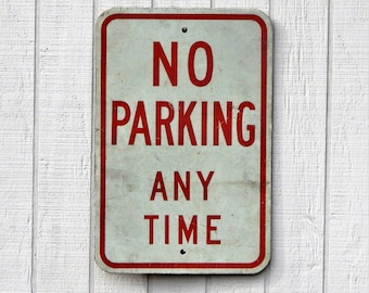 Vintage Metal Sign - NO PARKING Any Time, Industrial Sign, Vintage Sign, Handmade Sign, Aluminum Sign, Metal Sign, Vintage Metal Sign