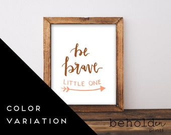 Be Brave Little One, Nursery Wall Art, Be Brave, Nursery Decor, Woodland Nursery, Nursery Print, Baby boy nursery, Baby shower gift