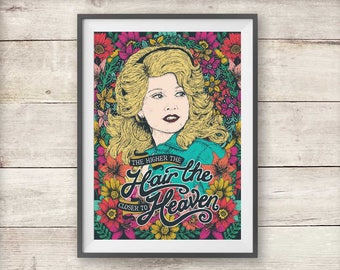 Dolly Parton - The Higher the Hair the Closer to Heaven - A4 Print - Beauty - Poster