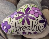 Happy Rock - breathe - Hand-Painted Beach River Rock Stone - purple daisies flowers violets pansy