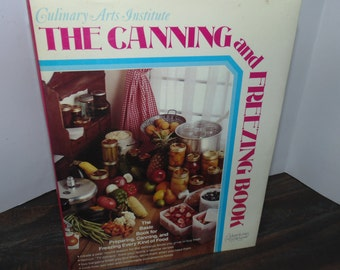 Vintage 1975 The Canning and Freezing Book by Culinary Arts Institute HCDJ