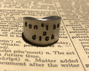 Dont be a Dick Hand Stamped Aluminum Ring