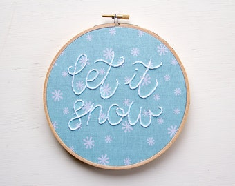 Let It Snow Embroidery Hoop Art, Snowflake, Hand-Stitched Embroidered Art, Christmas Decor, Holiday Wall Hanging, Handmade Wall Art